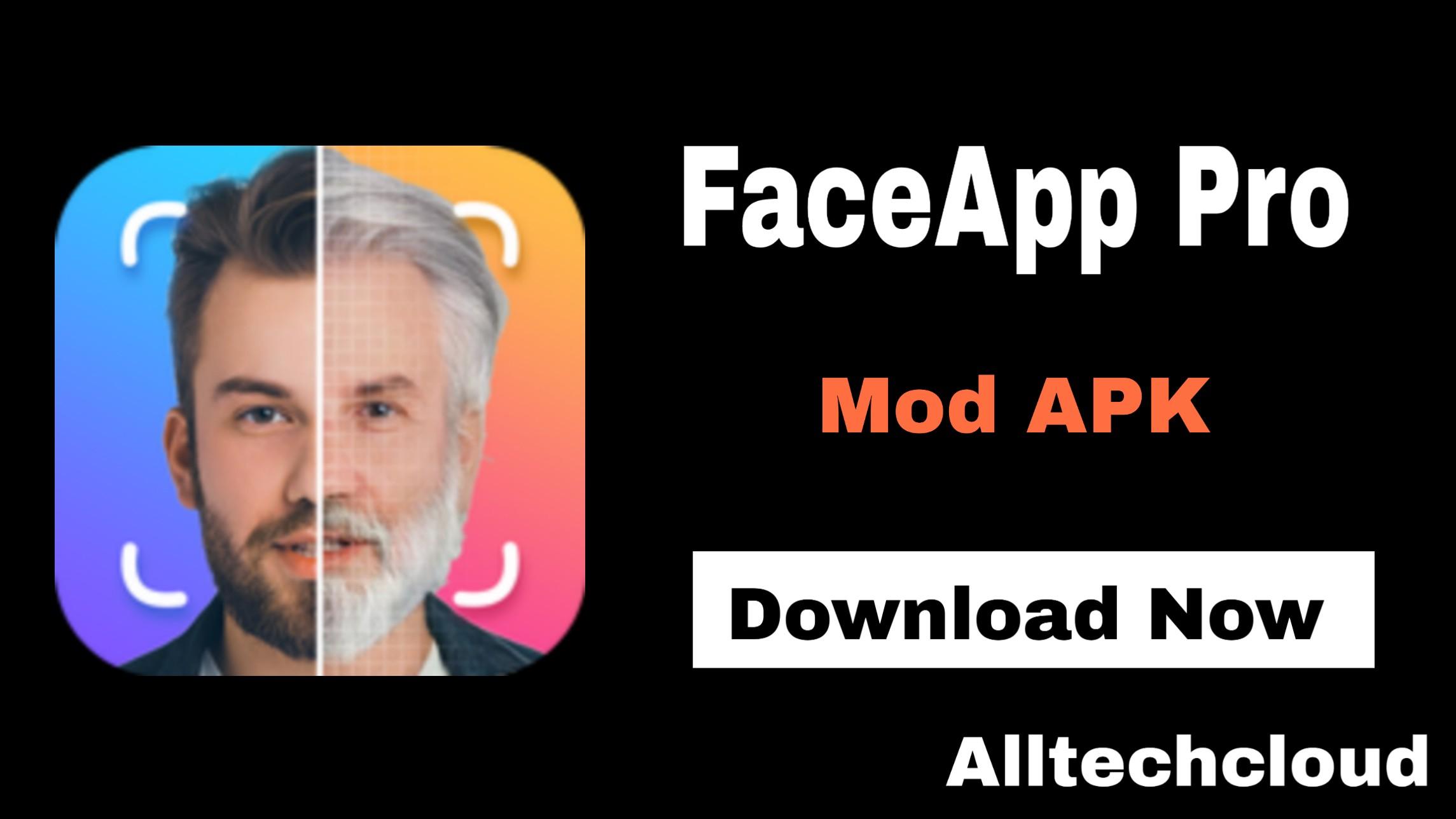 FaceApp Pro Mod APK 4.5.0.10 Free Download [Unlocked/Ads Free] 2021