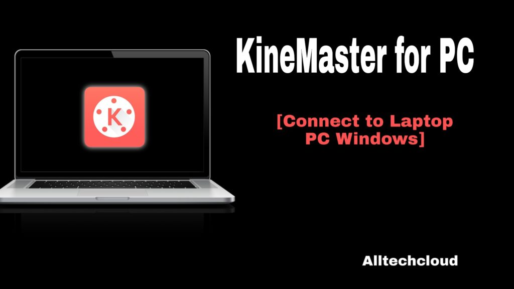 KineMaster For PC Window