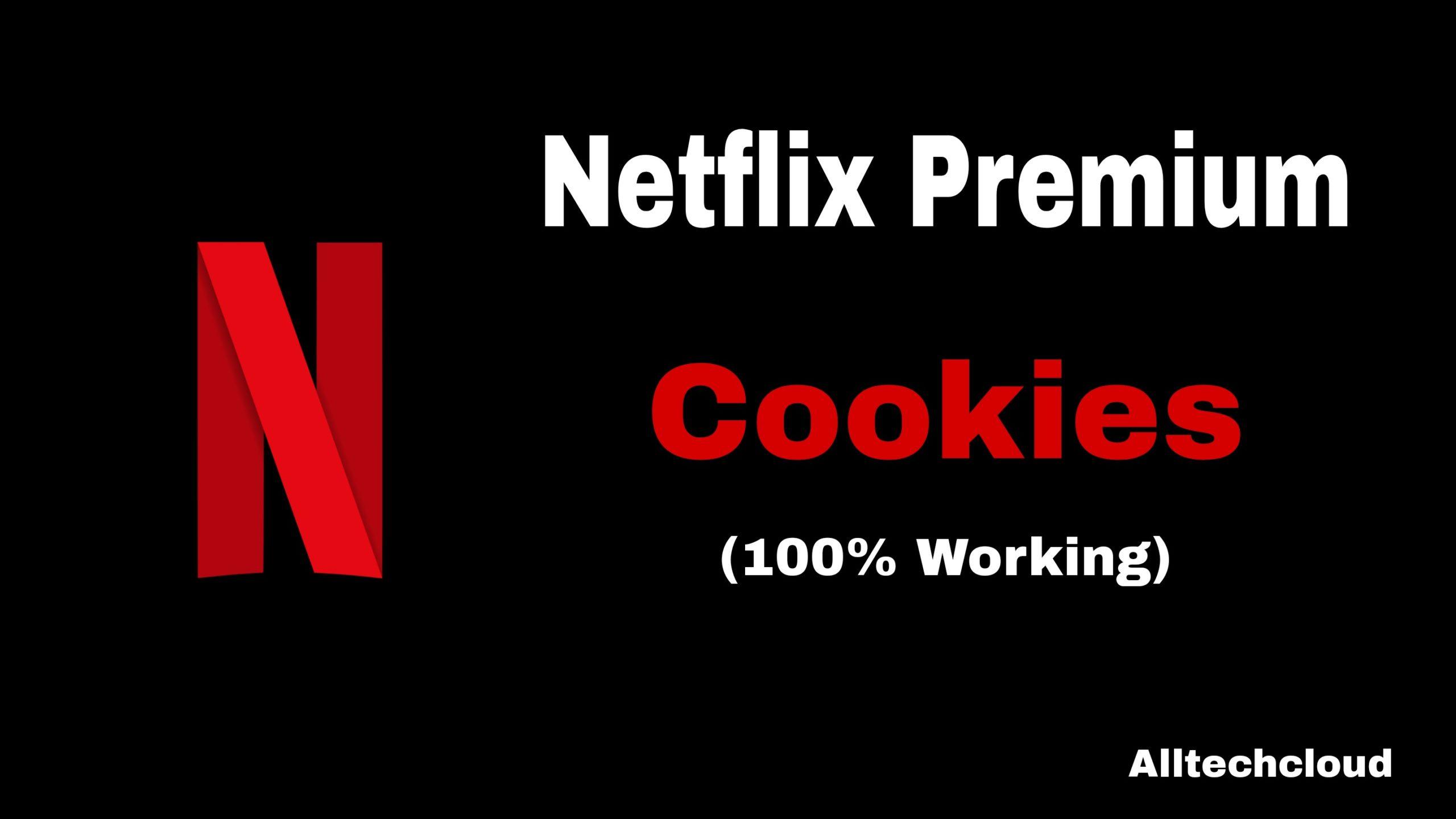 Netflix Cookies Premium Accounts Free [July 2021 & Hourly Update]
